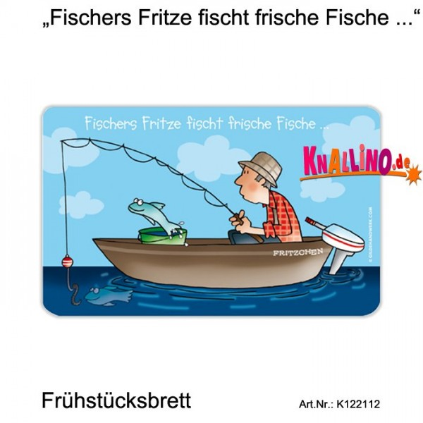 Fischers Fritze fischt frische Fische ... Frühstücksbrett