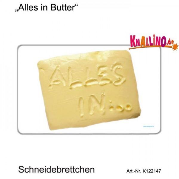 Alles in Butter Schneidebrettchen