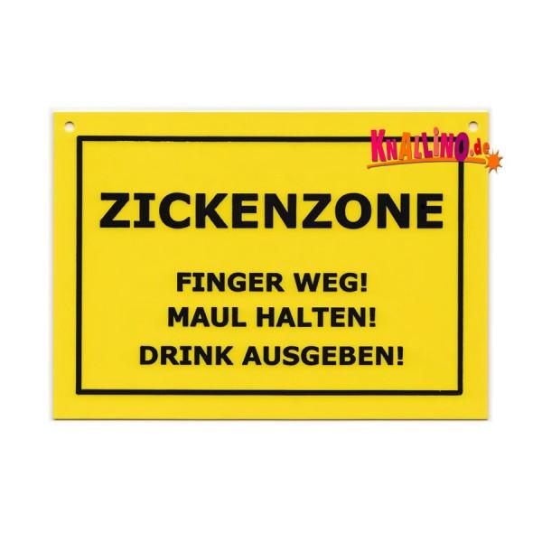 Zickenzone - Finger weg - Maul halten - Drink ausgeben Türschild