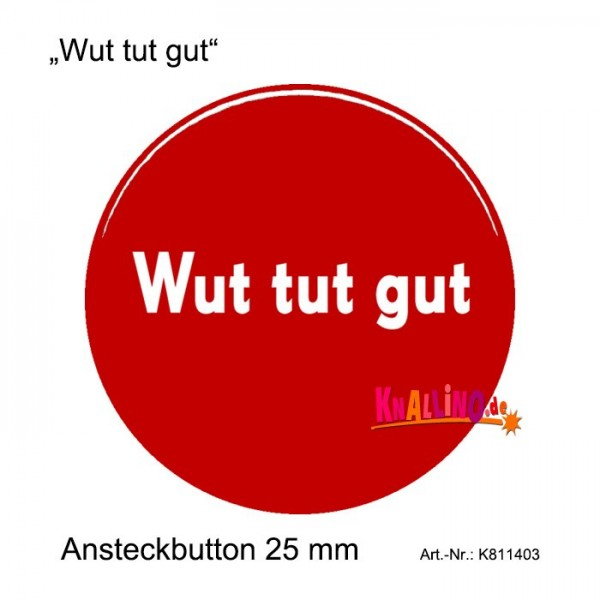 Wut tut gut Ansteckbutton 25 mm