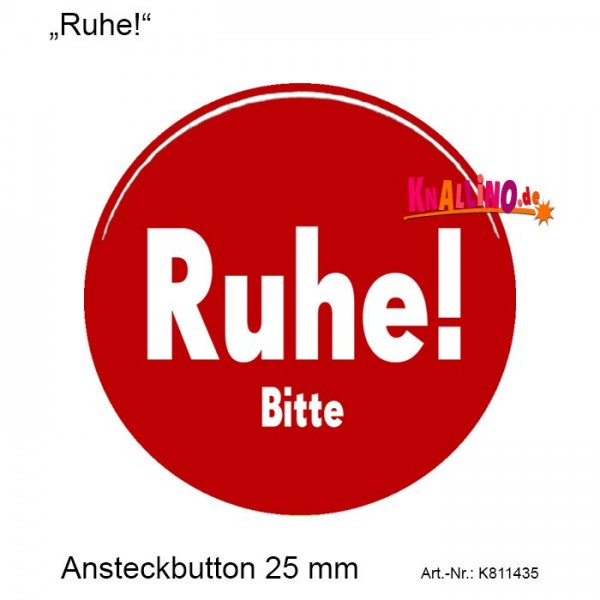 Ruhe! Ansteckbutton 25 mm