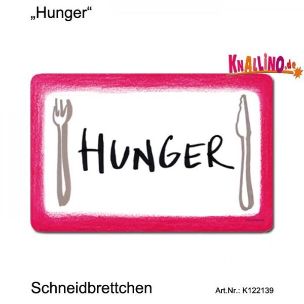 Hunger Schneidbrettchen