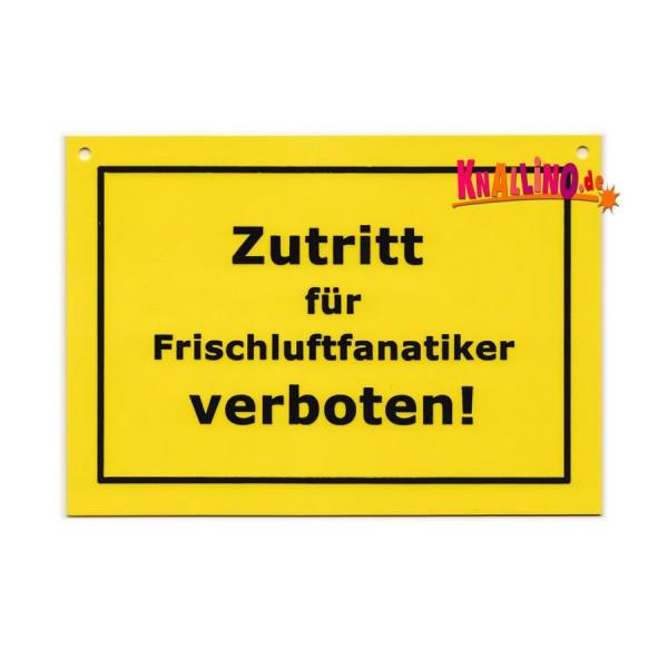 Zutritt für Frischluftfanatiker verboten! Türschild