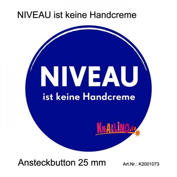 NIVEAU ist keine Handcreme Ansteckbutton 25 mm