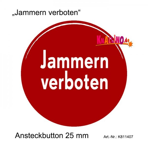 Jammern verboten Ansteckbutton 25 mm