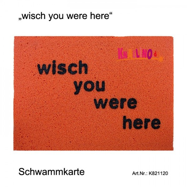 wisch you were here Schwammkarte