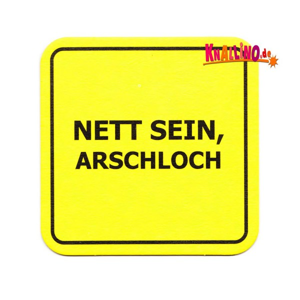 modern times Nett sein, Arschloch Bierdeckel