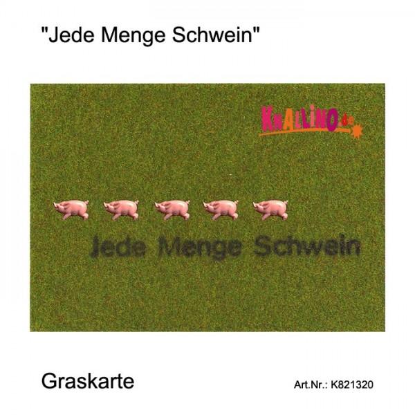 Jede Menge Schwein Graskarte