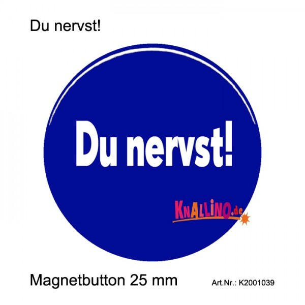 Du nervst! Ansteckbutton 25 mm