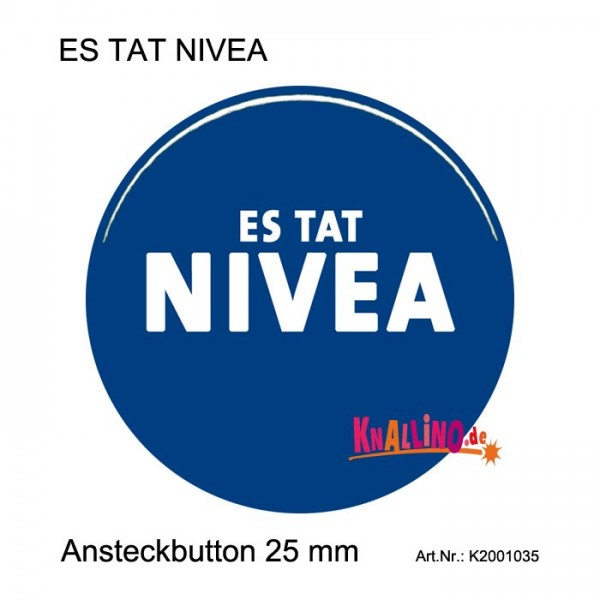 ES TAT NIVEA Ansteckbutton 25 mm