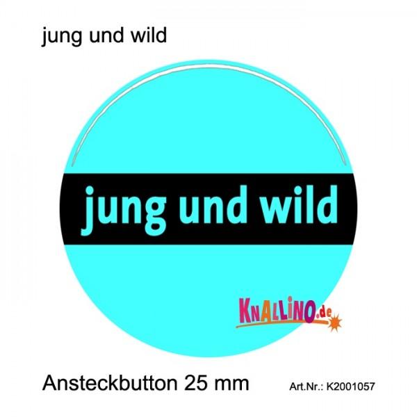 jung und wild Ansteckbutton 25 mm