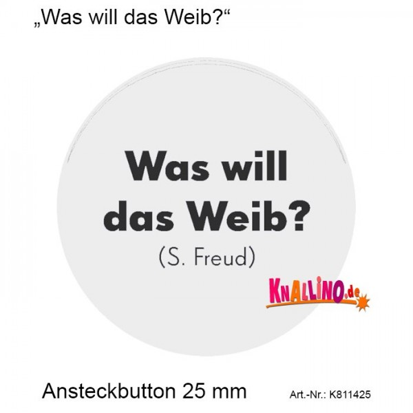 Was will das Weib? Ansteckbutton 25 mm