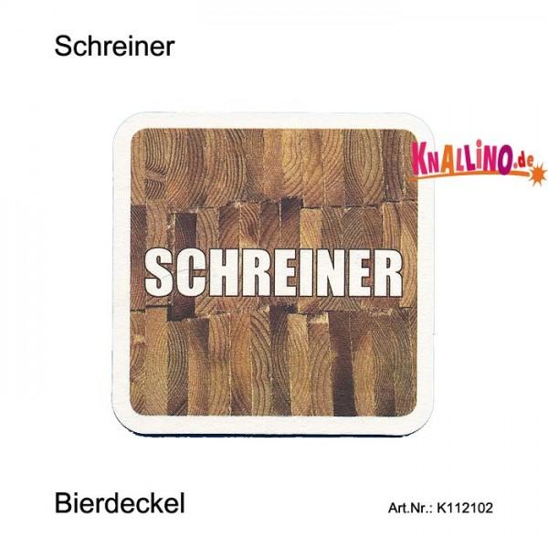 Schreiner - Lieber ein wackeliger Stammtich als einen festen Arbeitsplatz Bierdeckel