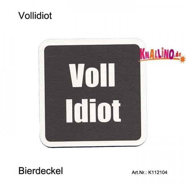 Vollidiot - Mach voll Idiot Bierdeckel