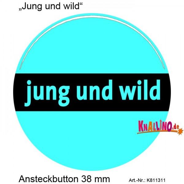 Jung und wild Ansteckbutton 38 mm