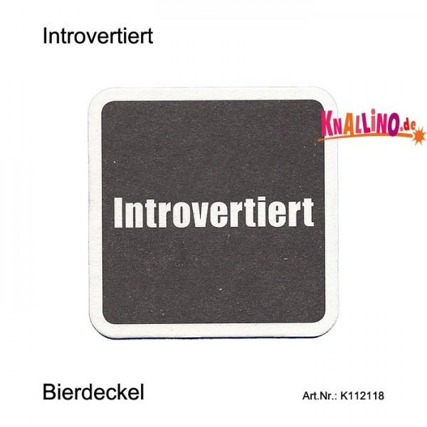 Introvertiert - Es gibt viele Dinge die ich an mir bewundere! Bierdeckel