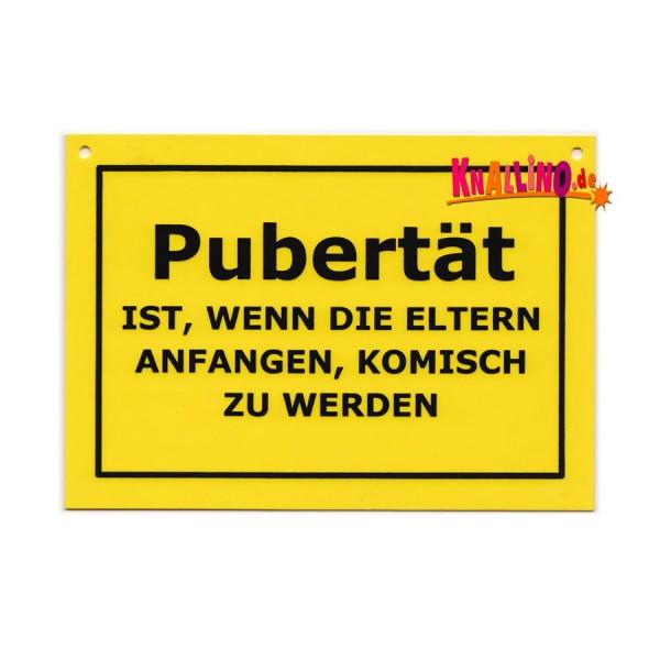 Pubertät ist, wenn die Eltern anfangen, komisch zu werden Türschild