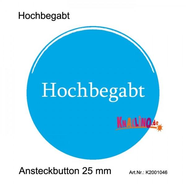 Hochbegabt Ansteckbutton 25 mm