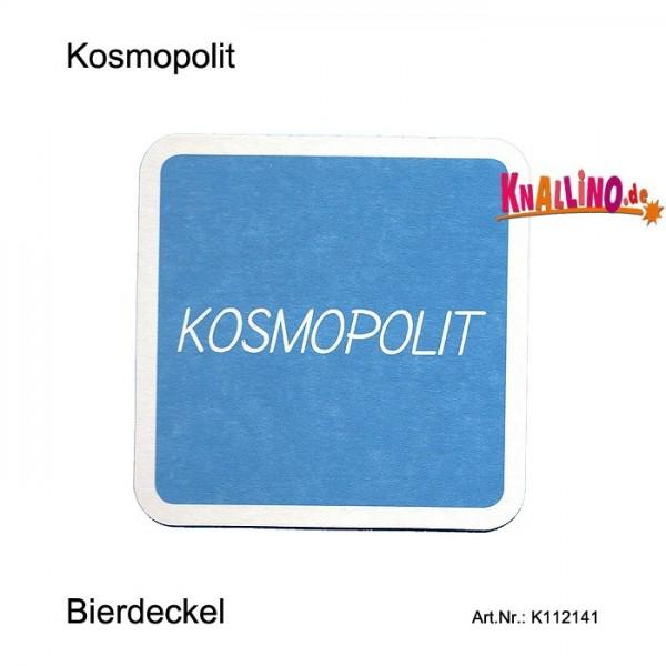 Kosmopolit - Ich habe ein tolerantes Verhältnis zu Alkohol Bierdeckel