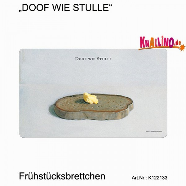 DOOF WIE STULLE Frühstücksbrettchen