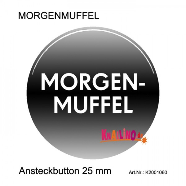 MORGENMUFFEL Ansteckbutton 25 mm