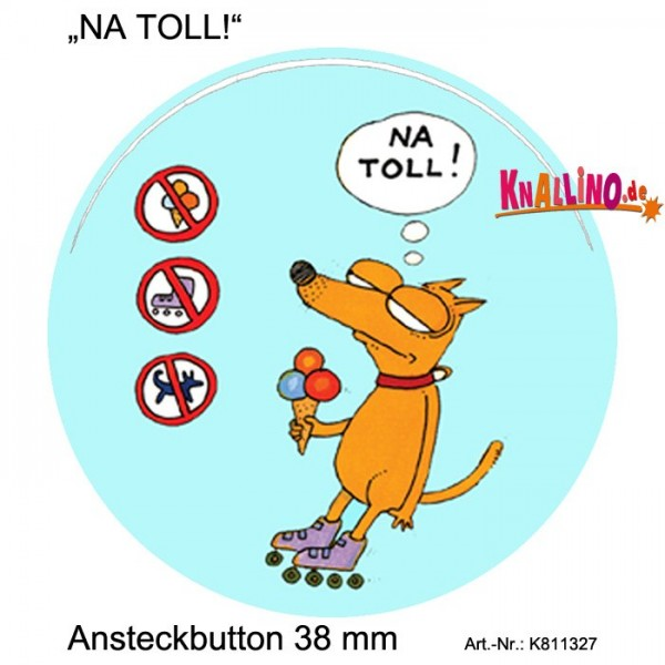 NA TOLL! Ansteckbutton 38 mm